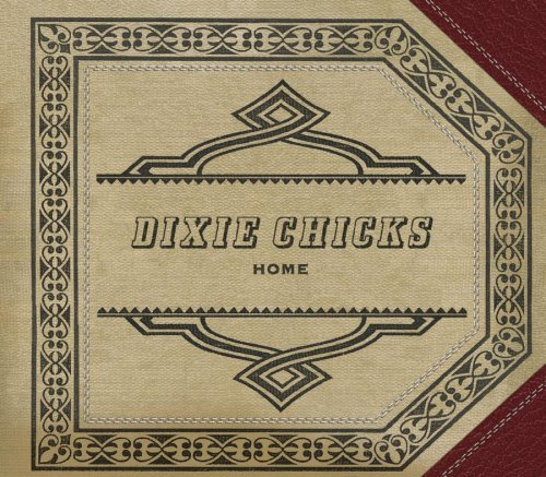 Dixie Chicks Home Lmtd Ed.