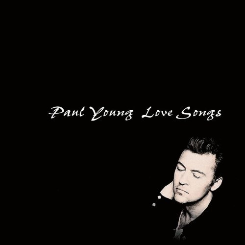 Paul Young Love Songs