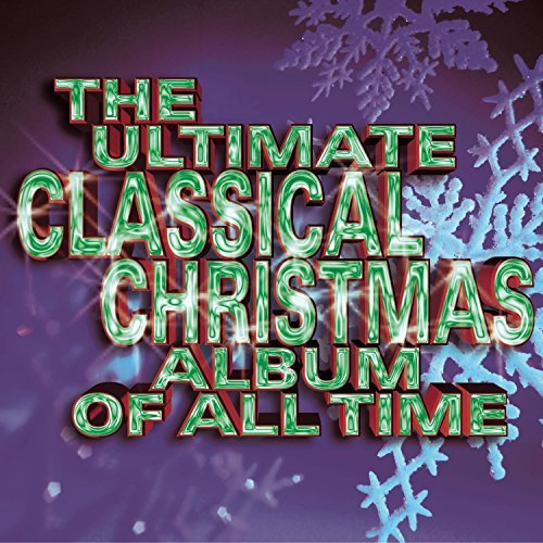 Ultimate Classical Christmas R Ultimate Classical Christmas R 2 CD Set