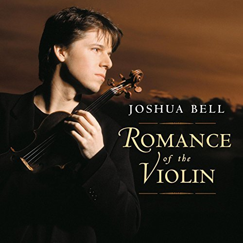 Joshua Bell Romance Of The Violin Bell (vn)