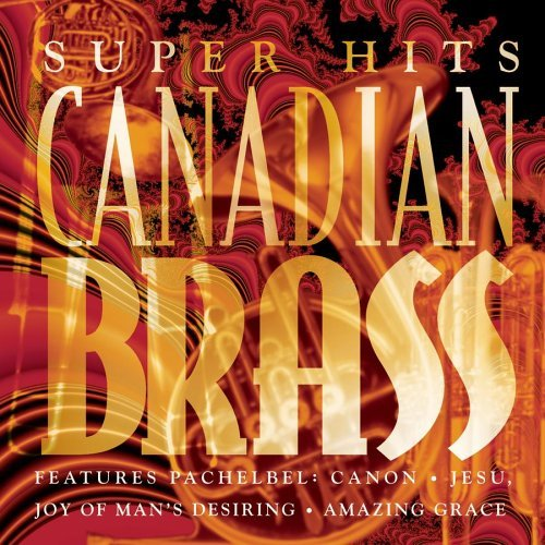 Canadian Brass Super Hits Canadian Brass