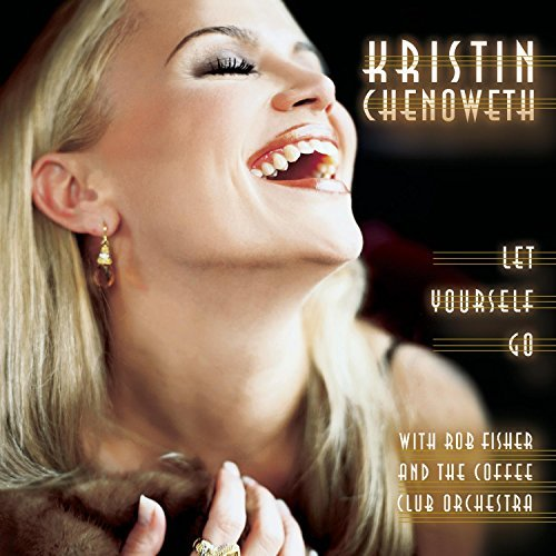 Kristin Chenoweth Let Yourself Go