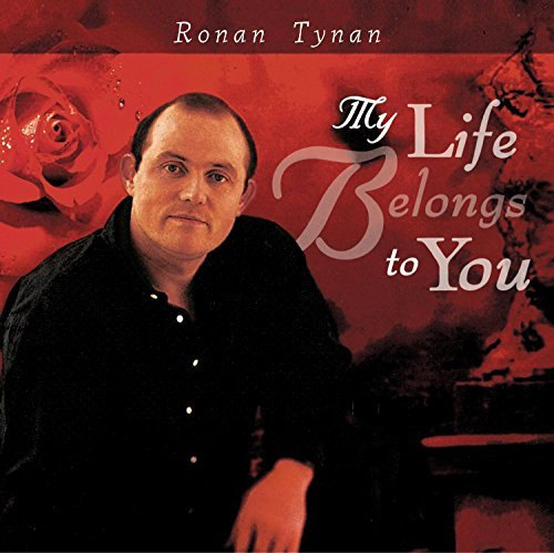 Ronan Tynan My Life Belongs To You Tynan (ten)