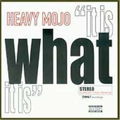 Heavy Mojo It Is What It Is Explicit Version
