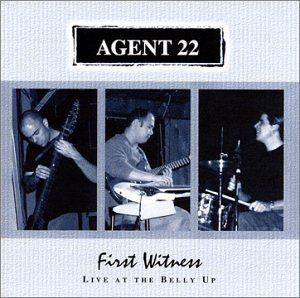 Agent 22 First Witness (live At The Bel