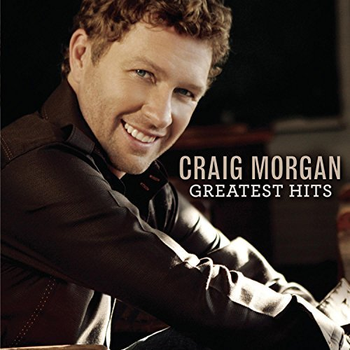 Craig Morgan Greatest Hits