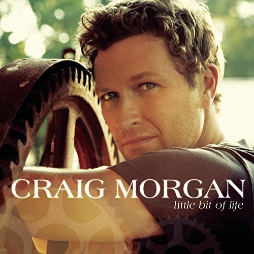 Craig Morgan Little Bit Of Life