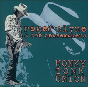 Roger & Peacemakers Clyne Honky Tonk Union