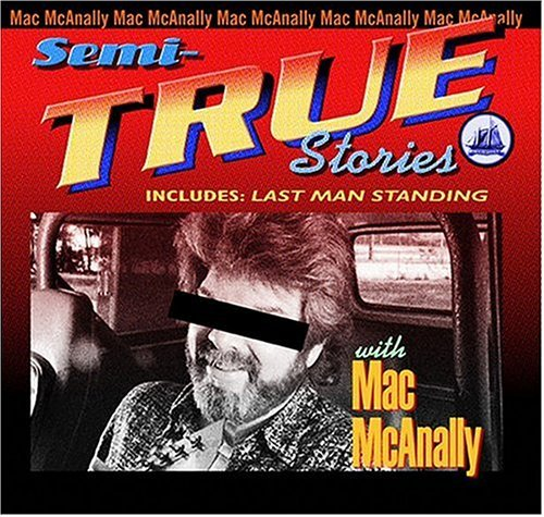 Mac Mcanally Semi True Stories