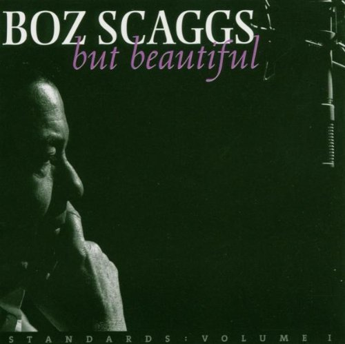 Boz Scaggs Vol. 1 But Beautiful Standards