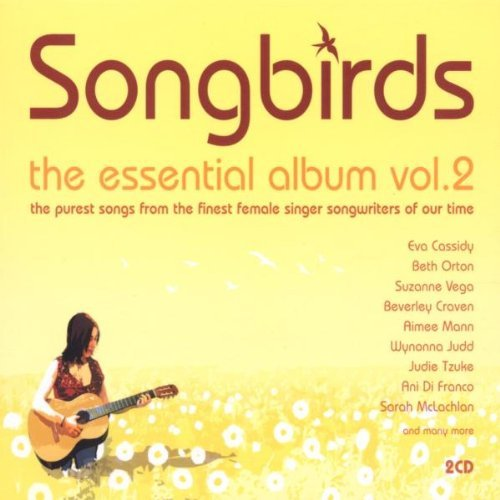 Songbirds Essential Album Vol. 2 Songbirds Essential Al Cassidy Vega Osborne Orton Songbirds Essential Album