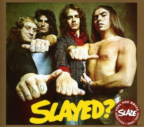 Slade Slayed? Import Gbr