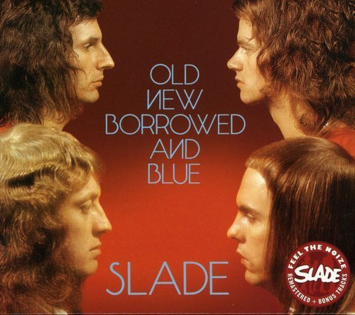 Slade Old New Borrowed & Blue Import Gbr