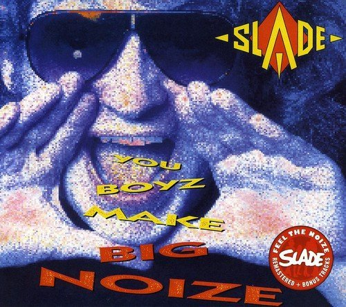 Slade You Boyz Make Big Noize Import Gbr