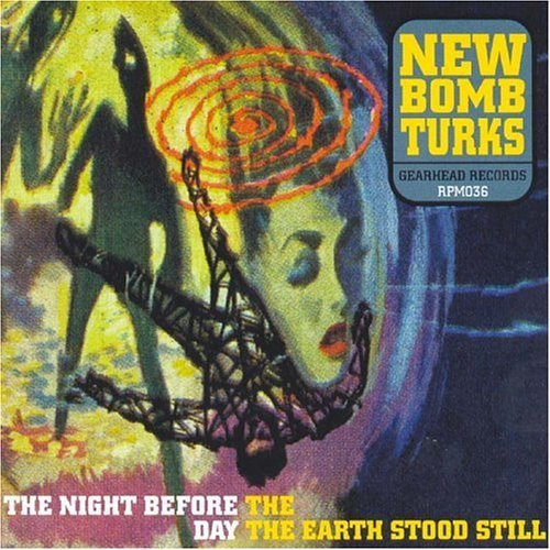New Bomb Turks Night Before The Day The Earth