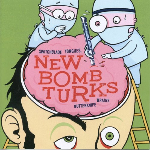 New Bomb Turks Switch Blade Tongues & Butterk