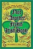 Colin Murphy Donal O'dea Not Another Feckin' Irish Book! Not Another Feckin' Irish Book!