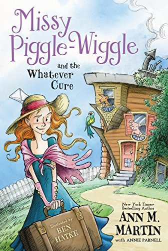 Ann M. Martin Missy Piggle Wiggle And The Whatever Cure