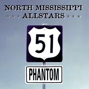 North Mississippi Allstars 51 Phantom
