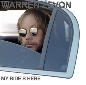 Warren Zevon My Ride's Here