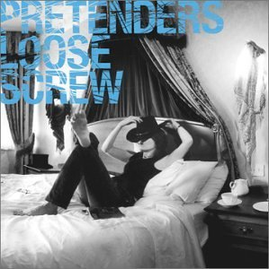 Pretenders Loose Screw