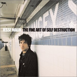 Jesse Malin Fine Art Of Self Destruction