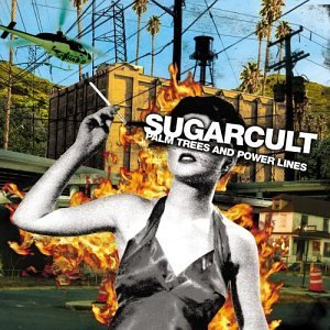 Sugarcult Palm Trees & Power Lines