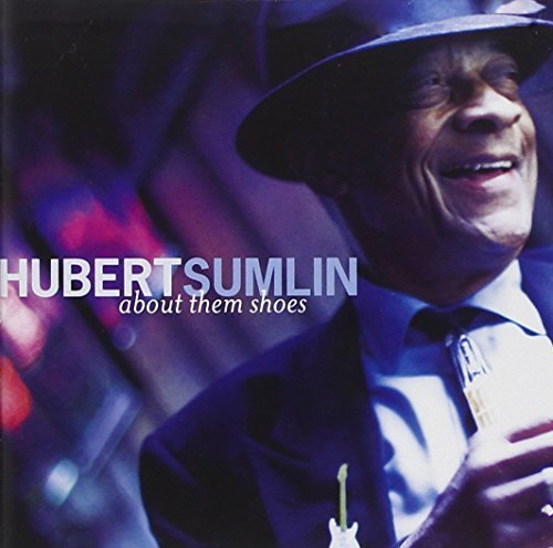 Hubert Sumlin About Them Shoes