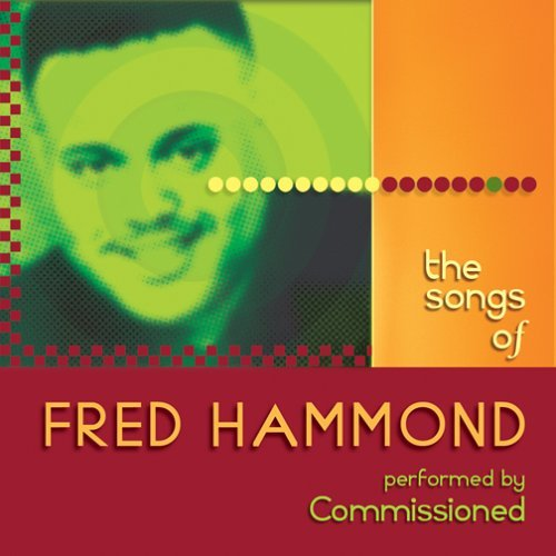 Commissioned Songs Of Fred Hammond