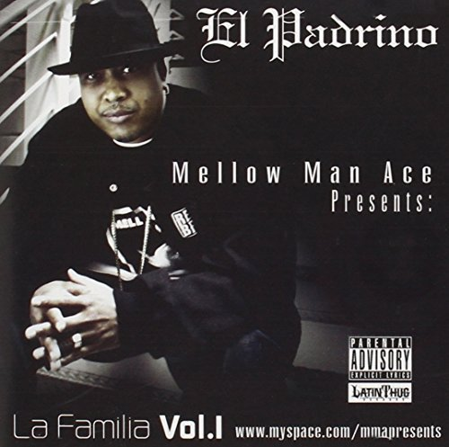 Mellow Man Ace & La Familia Mellow Man Ace Presents La Fa Explicit Version
