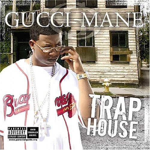 Gucci Mane Trap House Explicit Version