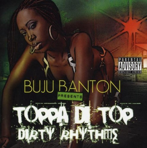 Buju Banton Toppa Di Top & Dirty Rhythms