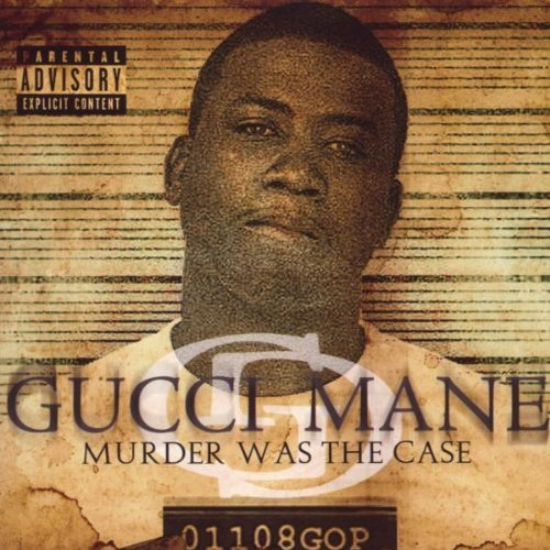 Gucci Mane Murder Was The Case Explicit Version