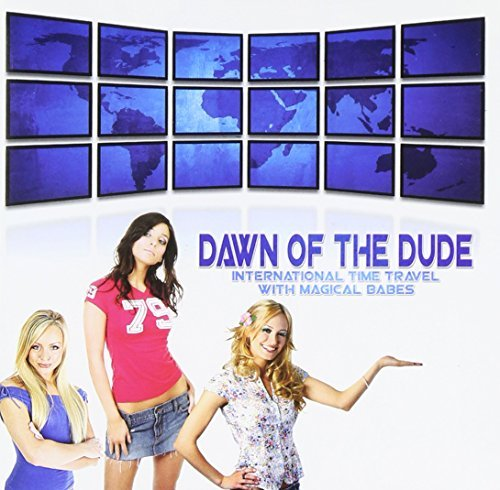 Dawn Of The Dude International Time Travel With