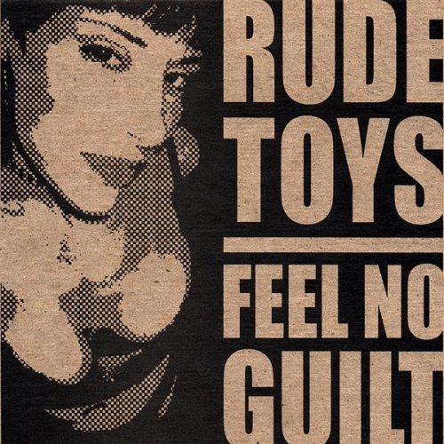 Rude Toys Feel No Guilt