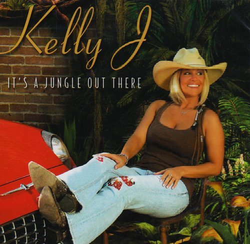 Kelly J. Its A Jungle Out There