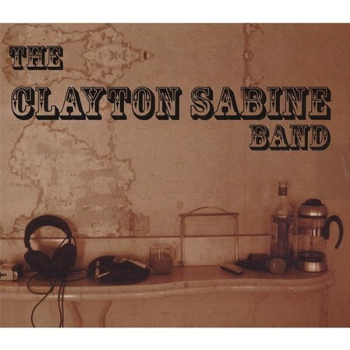 The Clayton Sabine Band Clayton Sabine Band