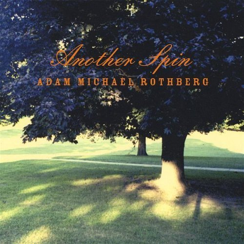 Adam Michael Rothberg Another Spin