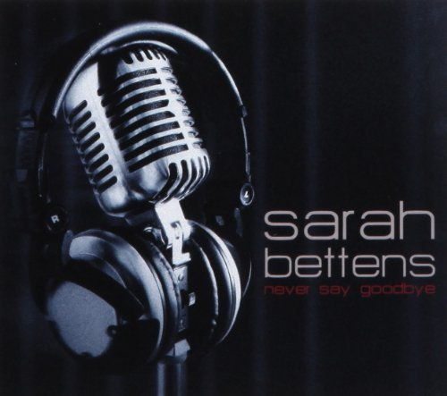 Sarah Bettens Never Say Goodbye