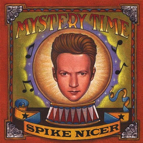 Spike Nicer Mystery Time