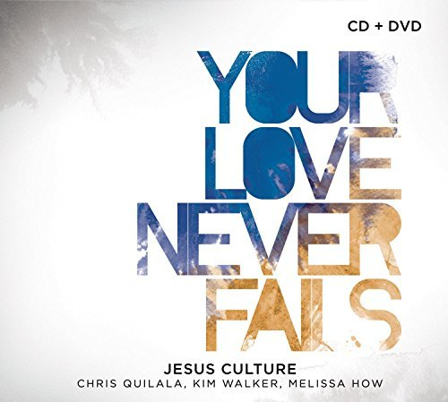 Jesus Culture Your Love Never Fails Incl. DVD