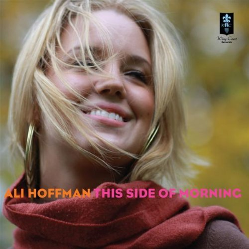 Ali Hoffman This Side Of The Morning Local