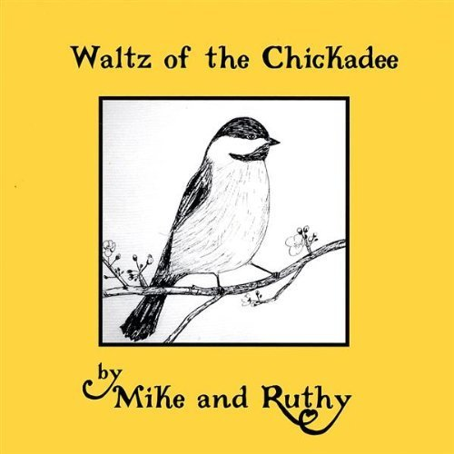 Mike & Ruthy Waltz Of The Chickadee