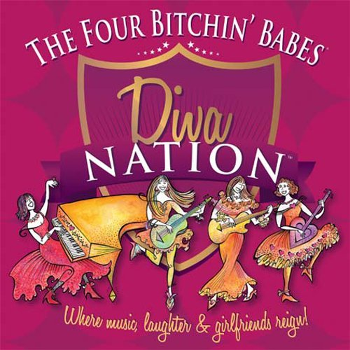 Four Bitchin' Babes Diva Nation Where Music Laught