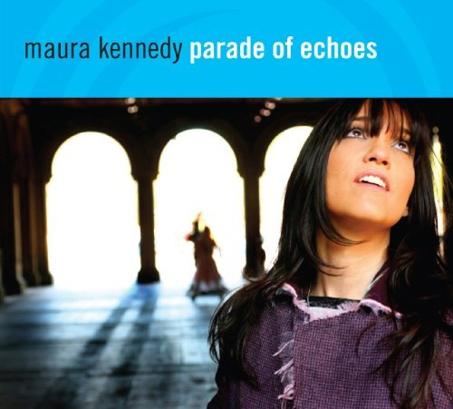Maura Kennedy Parade Of Echoes
