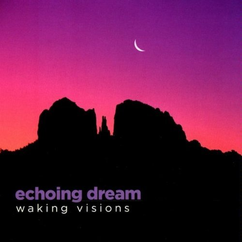 Echoing Dream Waking Visions