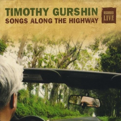 Timothy Gurshin Songs Along The Highway