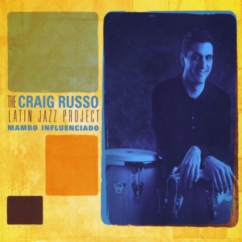 Russo Craig Latin Jazz Project Mambo Influenciado