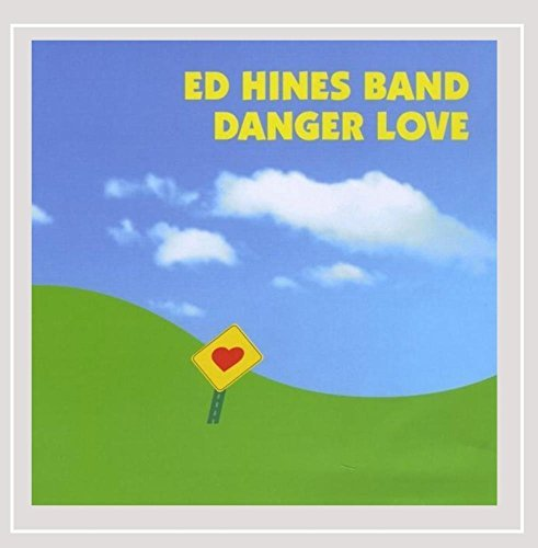 Ed Hines Band Danger Love