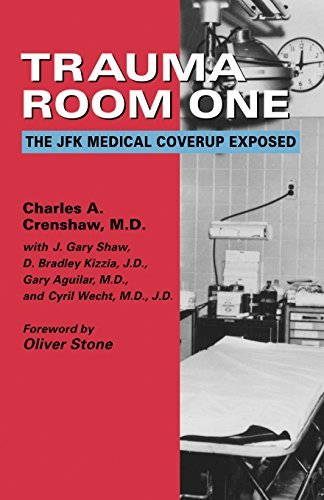 Charles A. Crenshaw Trauma Room One The Jfk Medical Coverup Exposed Rev And Expande